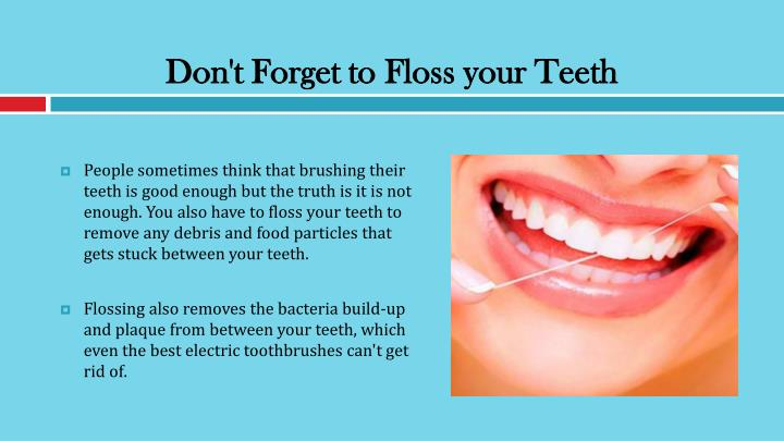 Don't Forget to Floss your Teeth