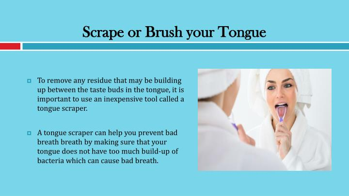Scrape or Brush your Tongue