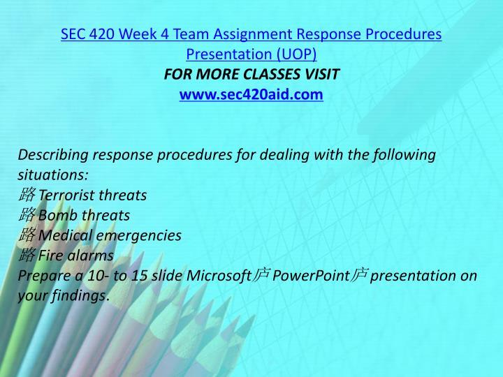 SEC 420 Week 4 Team Assignment Response Procedures Presentation (UOP)