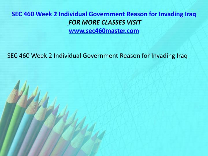 SEC 460 Week 2 Individual Government Reason for Invading Iraq