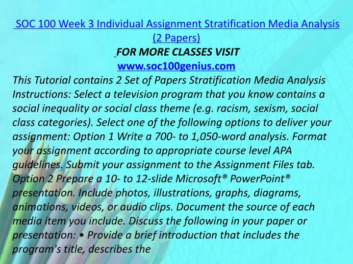 SOC 100 Week 3 Individual Assignment Stratification Media Analysis (2 Papers)