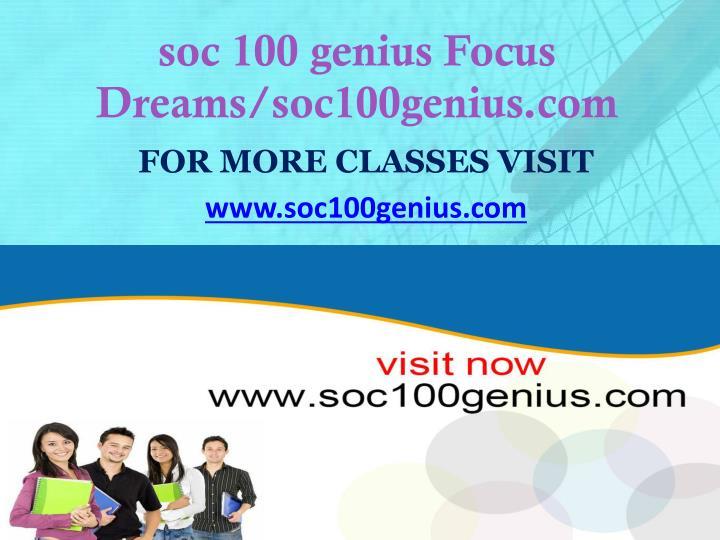 soc 100 genius Focus Dreams/soc100genius.com