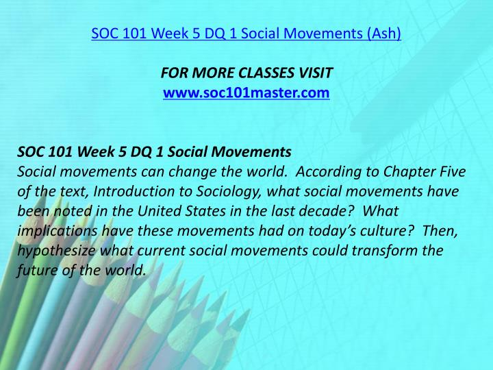 SOC 101 Week 5 DQ 1 Social Movements (Ash)