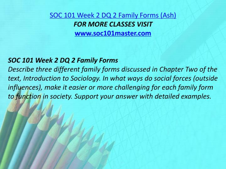 SOC 101 Week 2 DQ 2 Family Forms (Ash)