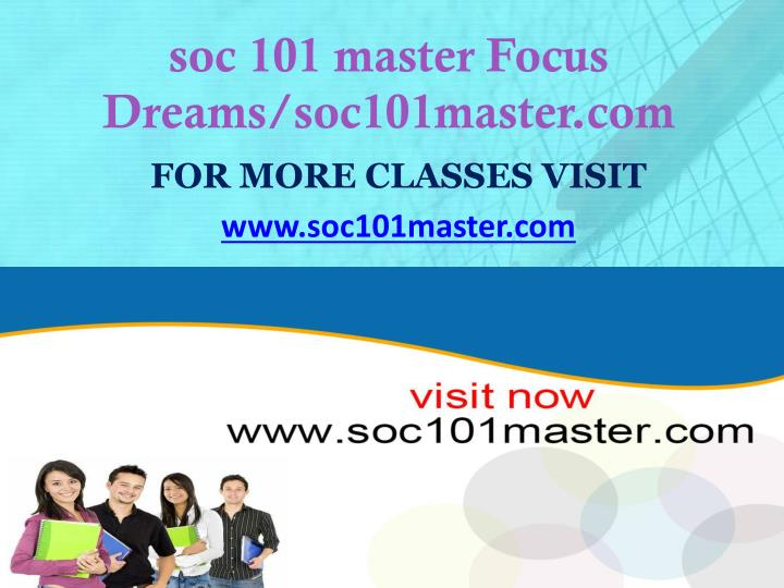 soc 101 master Focus Dreams/soc101master.com