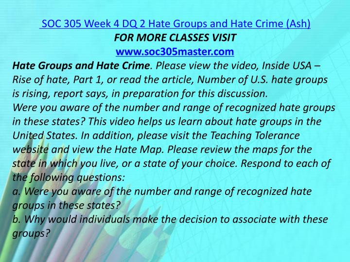 SOC 305 Week 4 DQ 2 Hate Groups and Hate Crime (Ash)