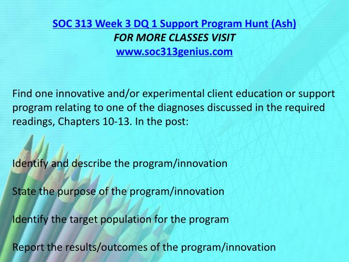 SOC 313 Week 3 DQ 1 Support Program Hunt (Ash)