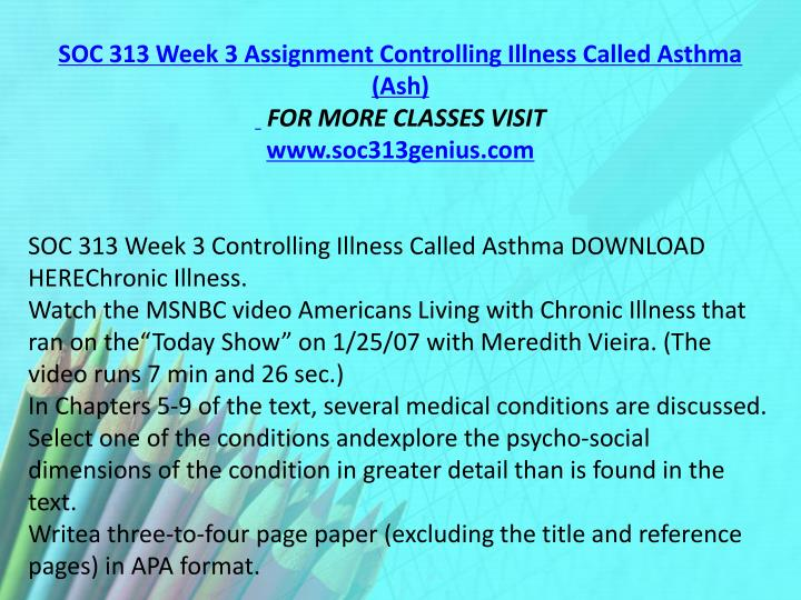 SOC 313 Week 3 Assignment Controlling Illness Called Asthma (Ash)
