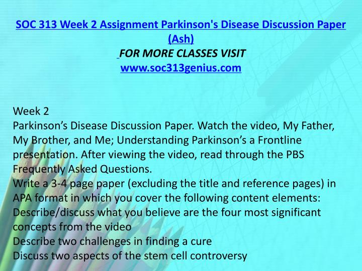SOC 313 Week 2 Assignment Parkinson's Disease Discussion Paper (Ash)