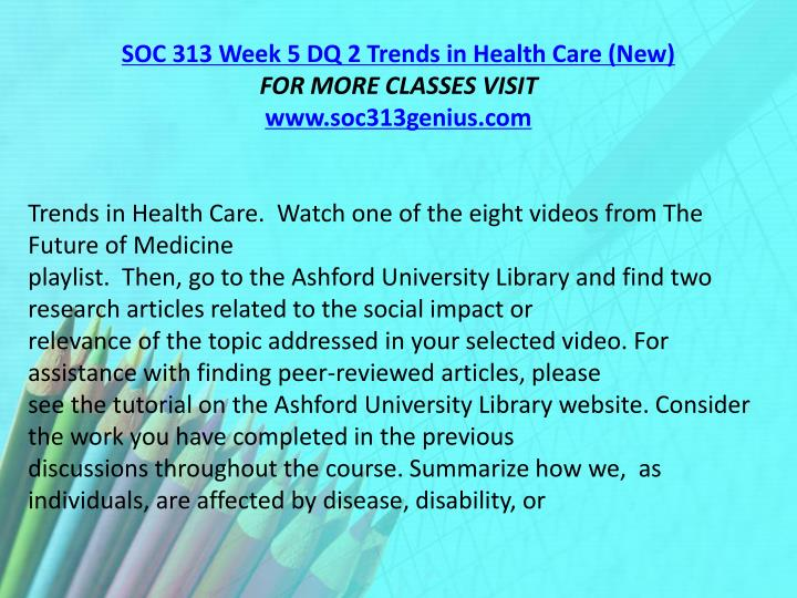 SOC 313 Week 5 DQ 2 Trends in Health Care (New)