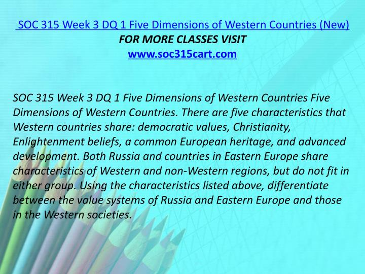SOC 315 Week 3 DQ 1 Five Dimensions of Western Countries (New)