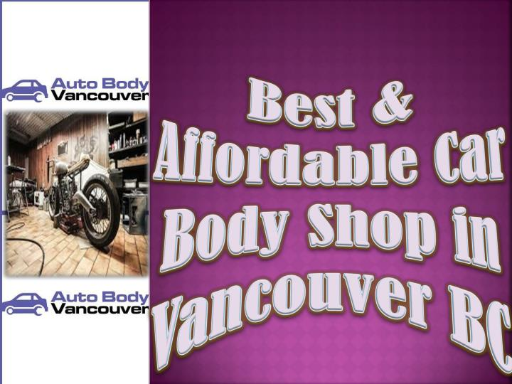 Best affordable car body shop in vancouver bc