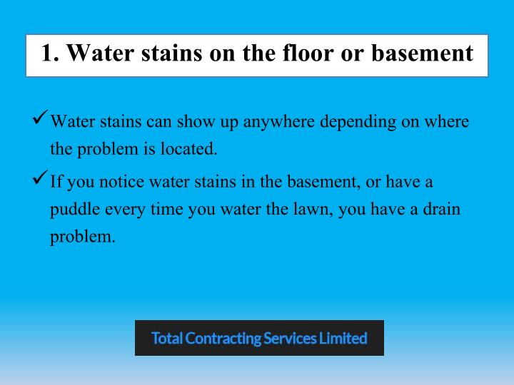 1 water stains on the floor or basement