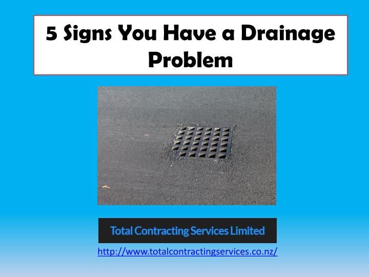5 signs you have a drainage problem