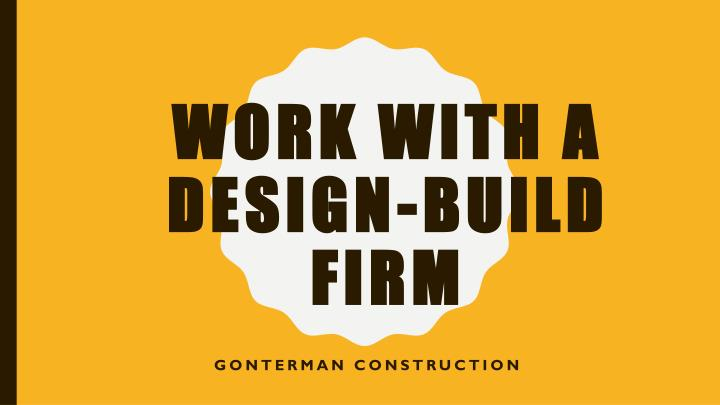 work with a design build firm