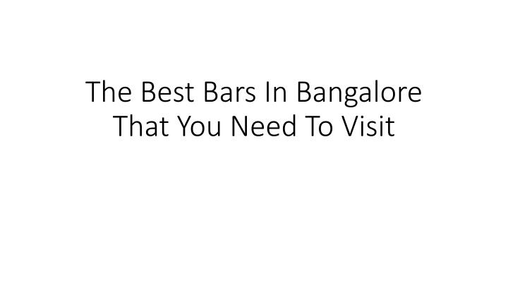 the best bars in bangalore that you need to visit