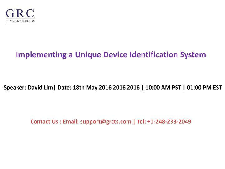 Implementing a unique device identification system