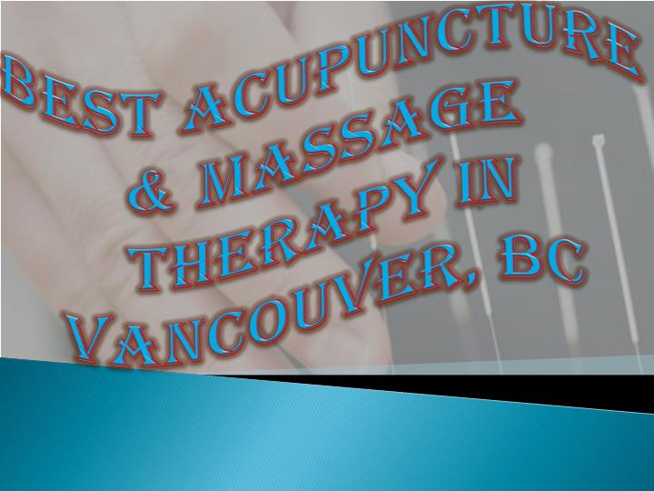 Best acupuncture massage therapy in vancouver bc
