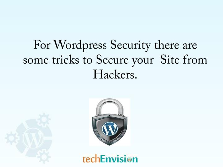 For Wordpress Security there are some tricks