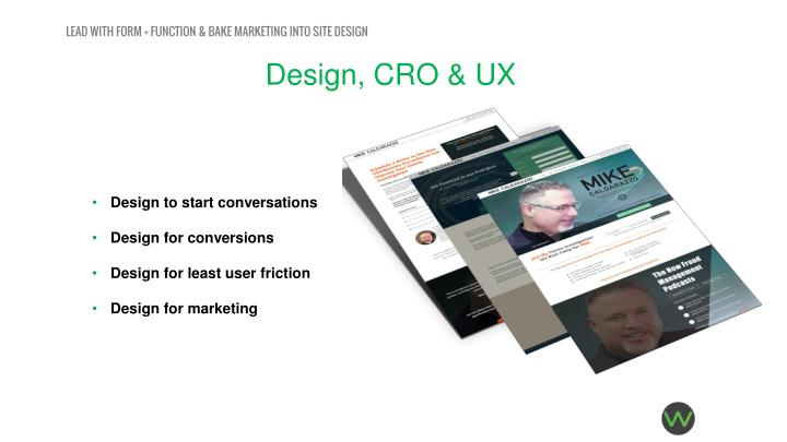 LEAD WITH FORM + FUNCTION & BAKE MARKETING INTO SITE DESIGN