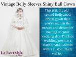 vintage belly sleeves shiny ball gown