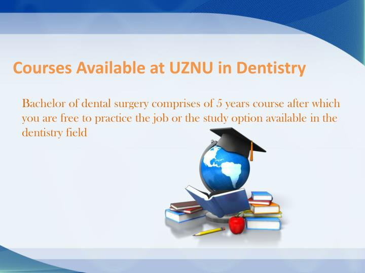Courses Available at UZNU in Dentistry