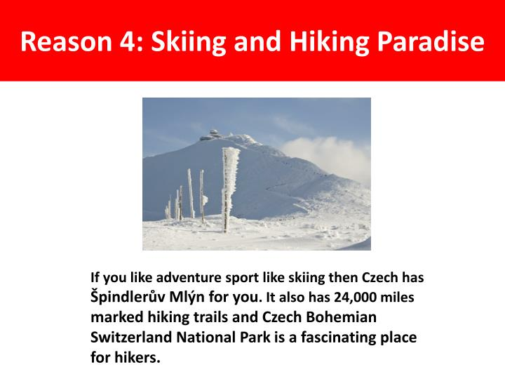 Reason 4: Skiing and Hiking Paradise