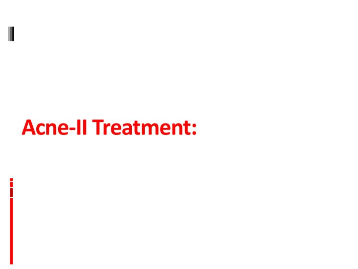Acne-II Treatment: