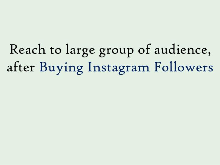 Reach to large group of audience