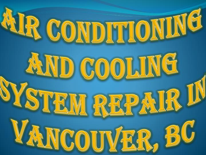 Air Conditioning and Cooling System Repair in Vancouver, BC