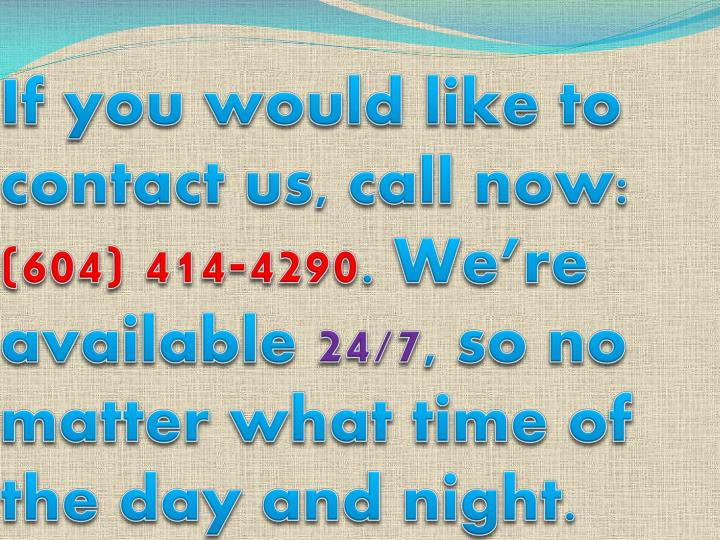 If you would like to contact us, call now: