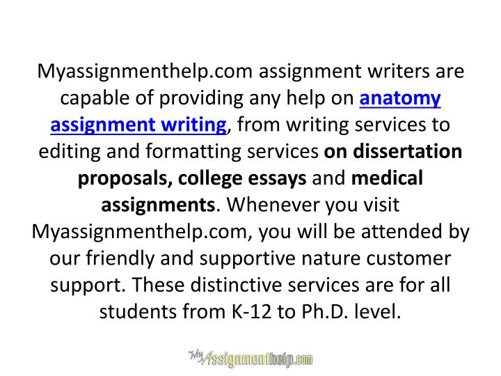 Myassignmenthelp.com assignment writers are capable of providing any help on