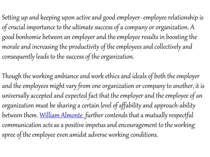 Setting up and keeping upon active and good employer- employee relationship is of crucial importance...