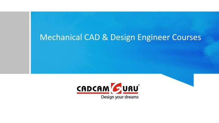 Mechanical cad design engineer courses