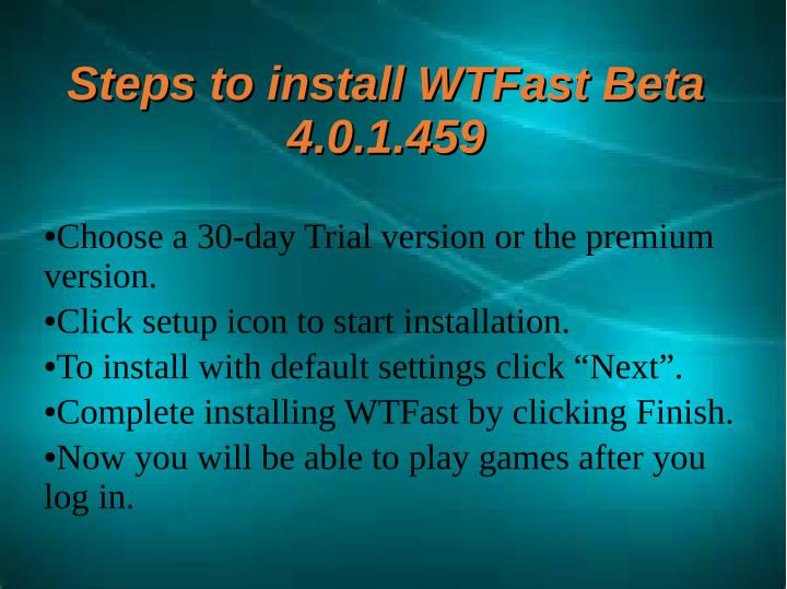 Steps to install WTFast Beta