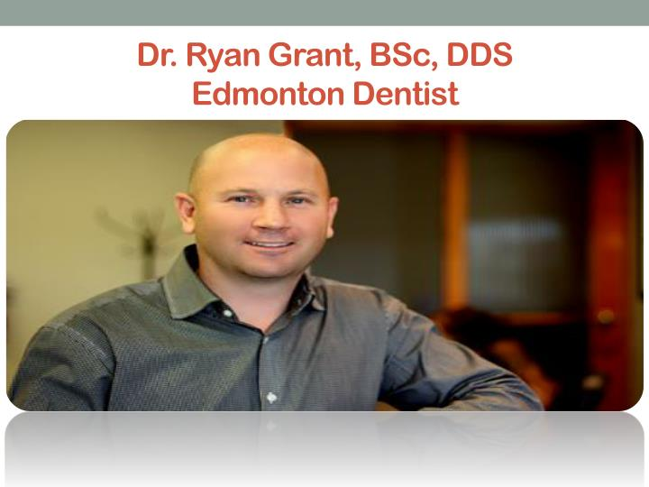 Dr. Ryan Grant, BSc, DDS