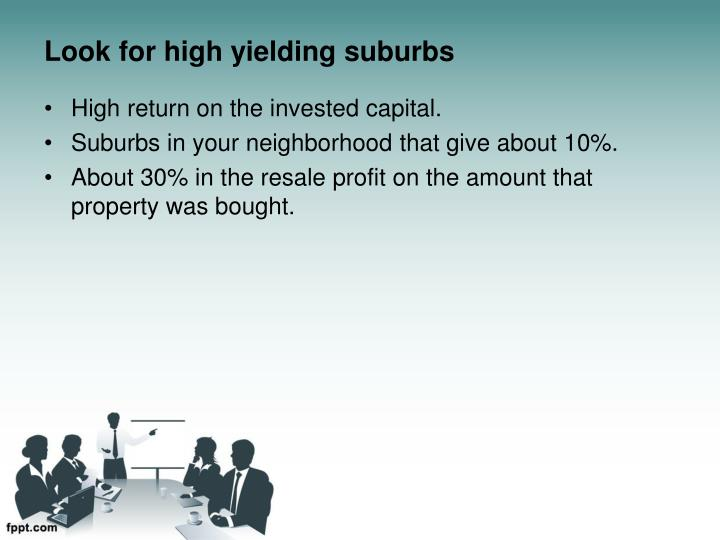 Look for high yielding suburbs