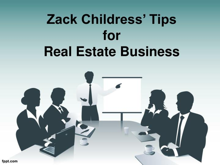 Zack Childress' Tips