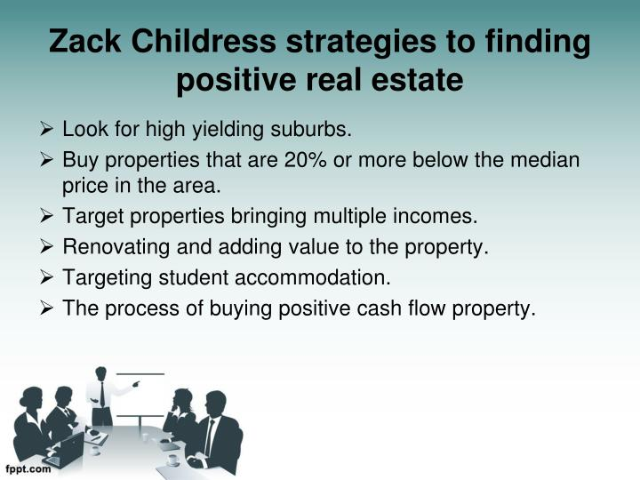 Zack childress strategies to finding positive real estate