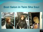 best salon in tsim sha ssui