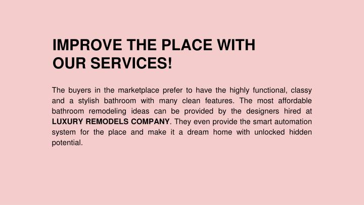 IMPROVE THE PLACE WITH OUR SERVICES!