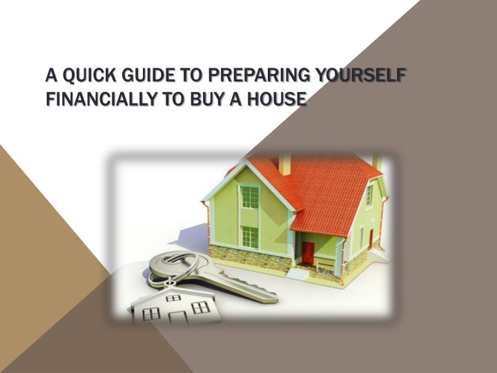 A quick guide to preparing yourself financially to buy a house
