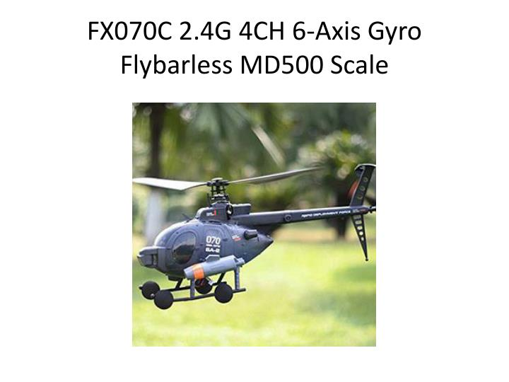 Fx070c 2 4g 4ch 6 axis gyro flybarless md500 scale