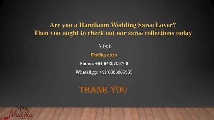 Are you a Handloom Wedding Saree Lover?