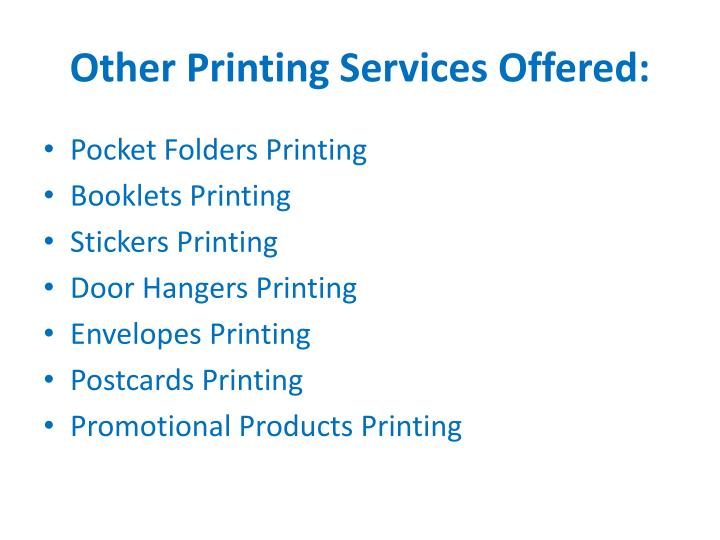 Other Printing Services Offered: