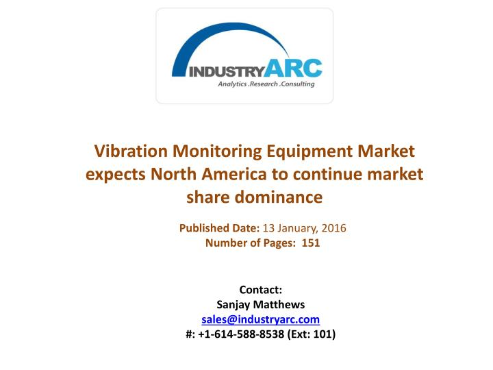 Vibration Monitoring Equipment Market expects North America to continue market share dominance