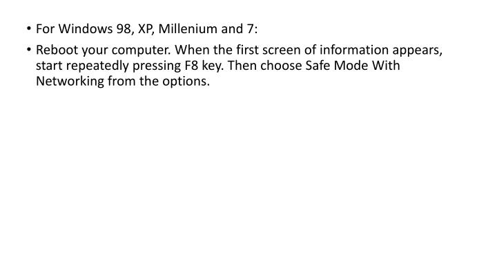 For Windows 98, XP, Millenium and 7:
