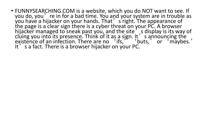 FUNNYSEARCHING.COM is a website, which you do NOT want to see. If you do, you're in for a bad time...
