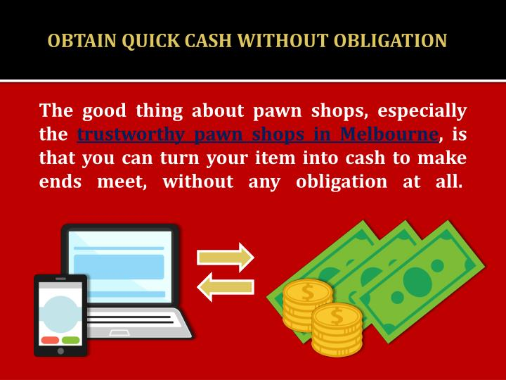 OBTAIN QUICK CASH WITHOUT OBLIGATION