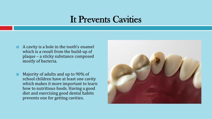 It Prevents Cavities